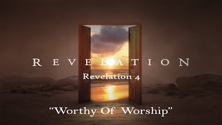 9/06/20 - Worthy of Worship (Rev 4)