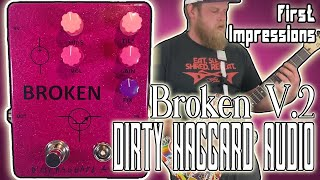 """Dirty Haggard Audio """"Broken V2"""" First Impressions (2021 Guitar and Bass Demo)"""