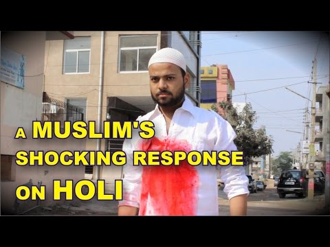 A Muslim's Shocking Reaction on HOLI