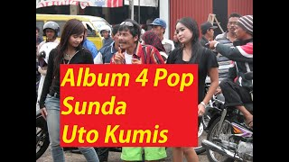 Download FULL ALBUM 4 POP SUNDA - UTO KUMIS