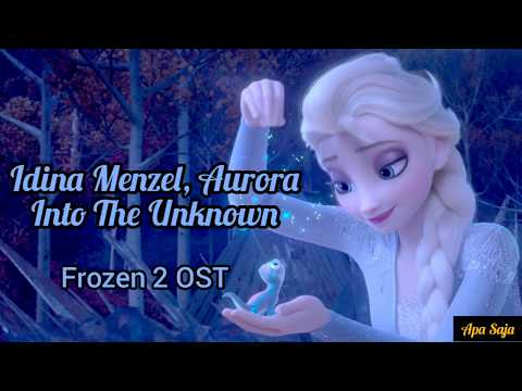 Lirik lagu Into The Unknown OST Frozen 2 - Idina Menzel, Aurora