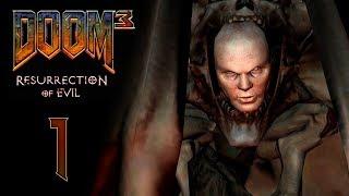 DOOM 3: Resurrection of Evil (BFG Edition) - Прохождение игры -  Эребус - сектор 1 [#1]  | PC