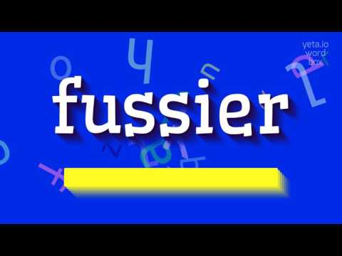 """How to say """"fussier""""! (High Quality Voices)"""