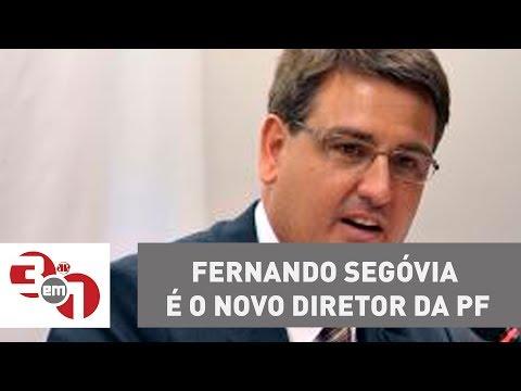 Delegado Fernando Segóvia é o novo diretor da Polícia Federal