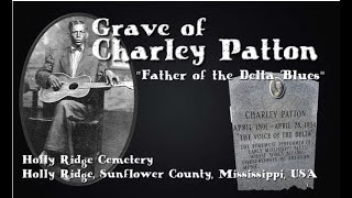 "Grave of Charley Patton ""Father of the Delta Blues""  - Holly Ridge Cemetery - Sunflower County, MS"