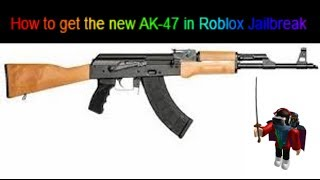 Roblox Jailbreak // How to get the new gun , the AK-47