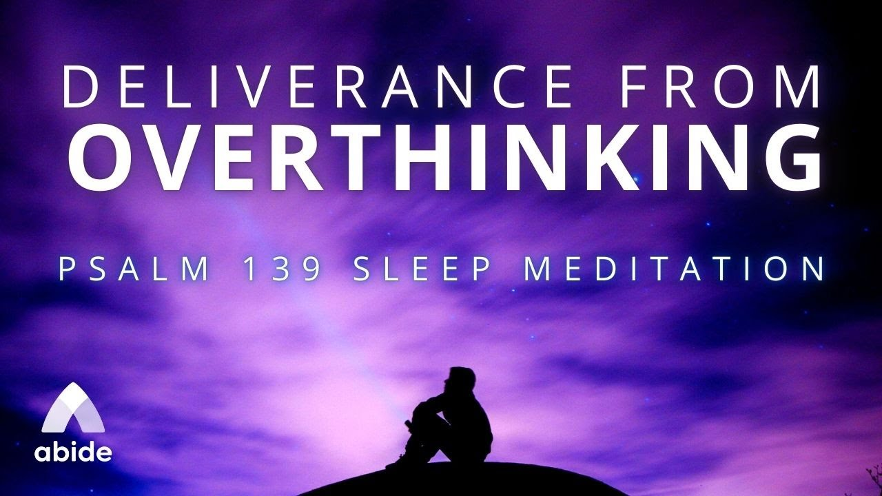 Psalm 139 Detachment From Overthinking 🕊 Christian Guided Meditation for Anxiety, OCD & Depression