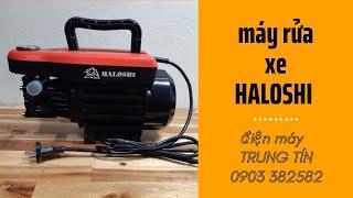 máy rửa xe HALOSHI model HL - H1 , moteur bự chà bá / điện máy trung tín .