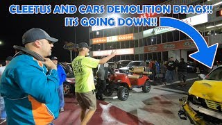 DEMOLITION DRAGS at Cleetus and Cars Houston 2018!!!!
