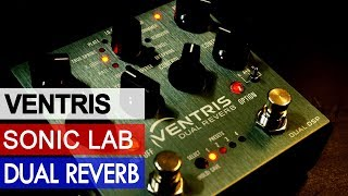 Sonic LAB: Ventris Dual Reverb Pedal Review