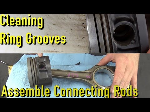 How To Clean Piston Ring Grooves and Attach Connecting Rods