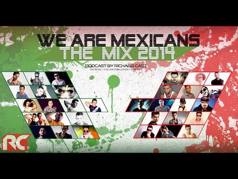 We Are Mexicans The Mix 2014 [Podcast by Richard Cast] - Ric