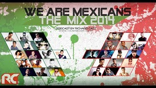 We Are Mexicans The Mix 2014 [Podcast by Richard Cast] - Richard Cast