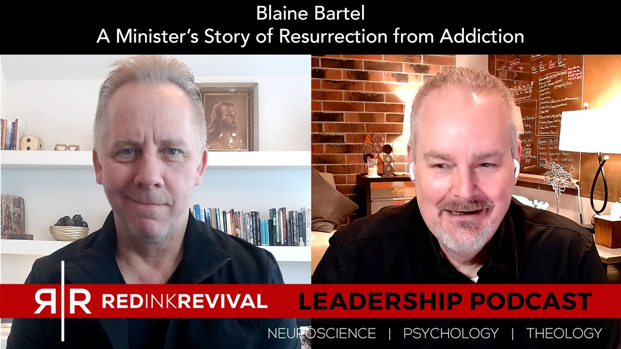 64. Blaine Bartel – A Minister's Story of Resurrection from Addiction