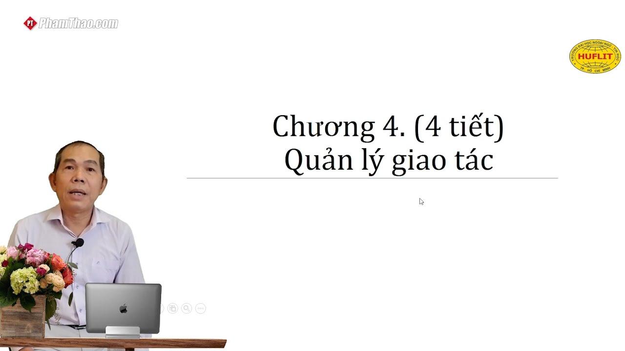 CNTT HUFLIT – Chương 4: Quản lý giao tác (4 tiết) – Thầy Phạm Đức ...