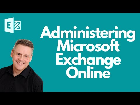 Administering Microsoft Exchange Online with Andy Malone MVP