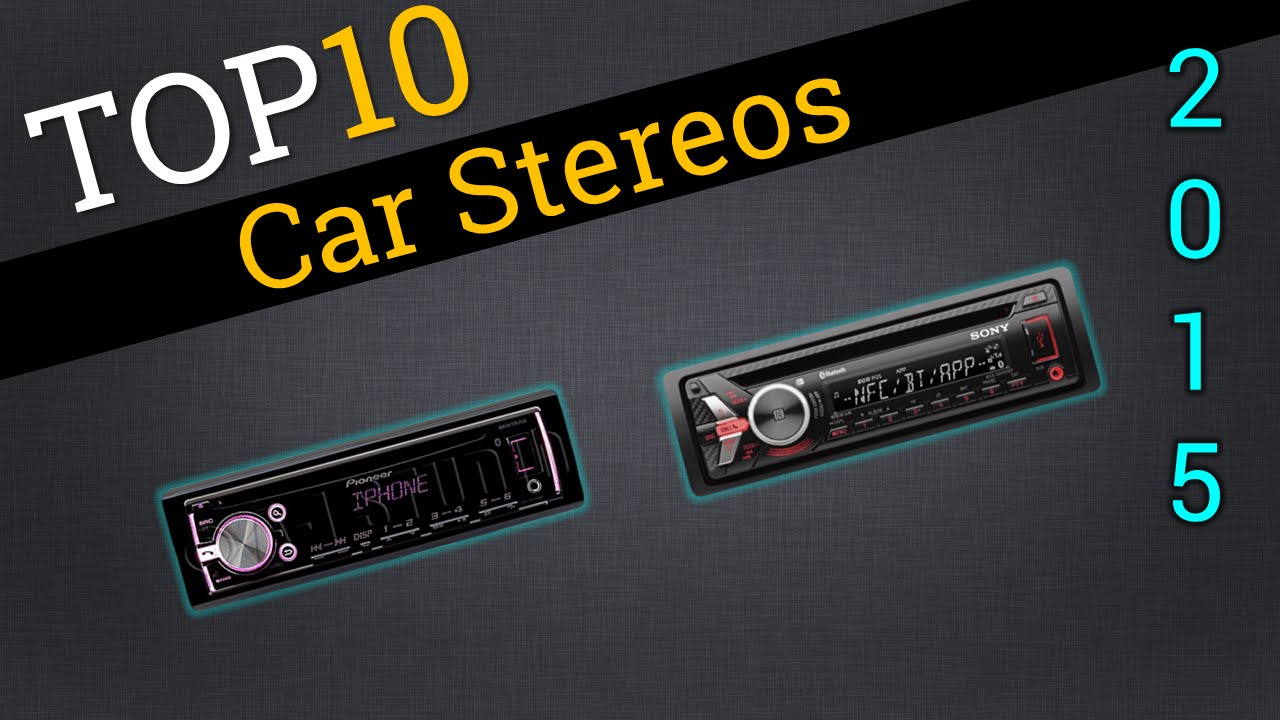 Top 10 Car Stereos 2015 | Compare The Best Car Stereos - YouTube