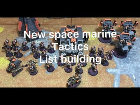 40k Space marine tactics list building 8th edition