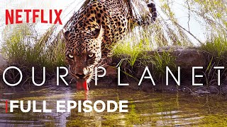 Our Planet | From Deserts to Grasslands | FULL EPISODE | Netflix