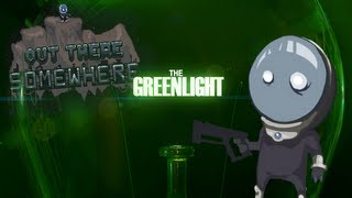The Greenlight - Out There Somewhere