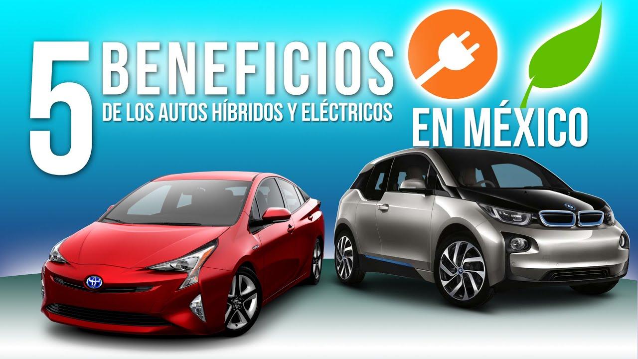 5 Beneficios al COMPRAR Autos Híbridos y Eléctricos en