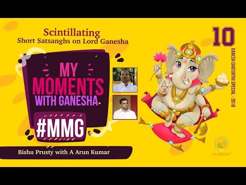 My Moment with Ganesha 10 - A Arun Kumar | Ganesh Chaturthi Celebrations at Puttaparthi