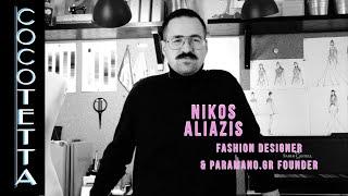 Conversations with CocoTetta - Fashion Designer Nikos Aliazis