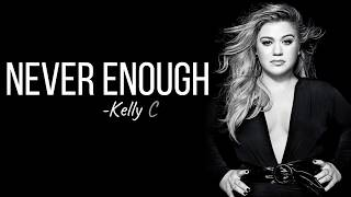 Download lagu Kelly Clarkson Never Enough lyrics MP3