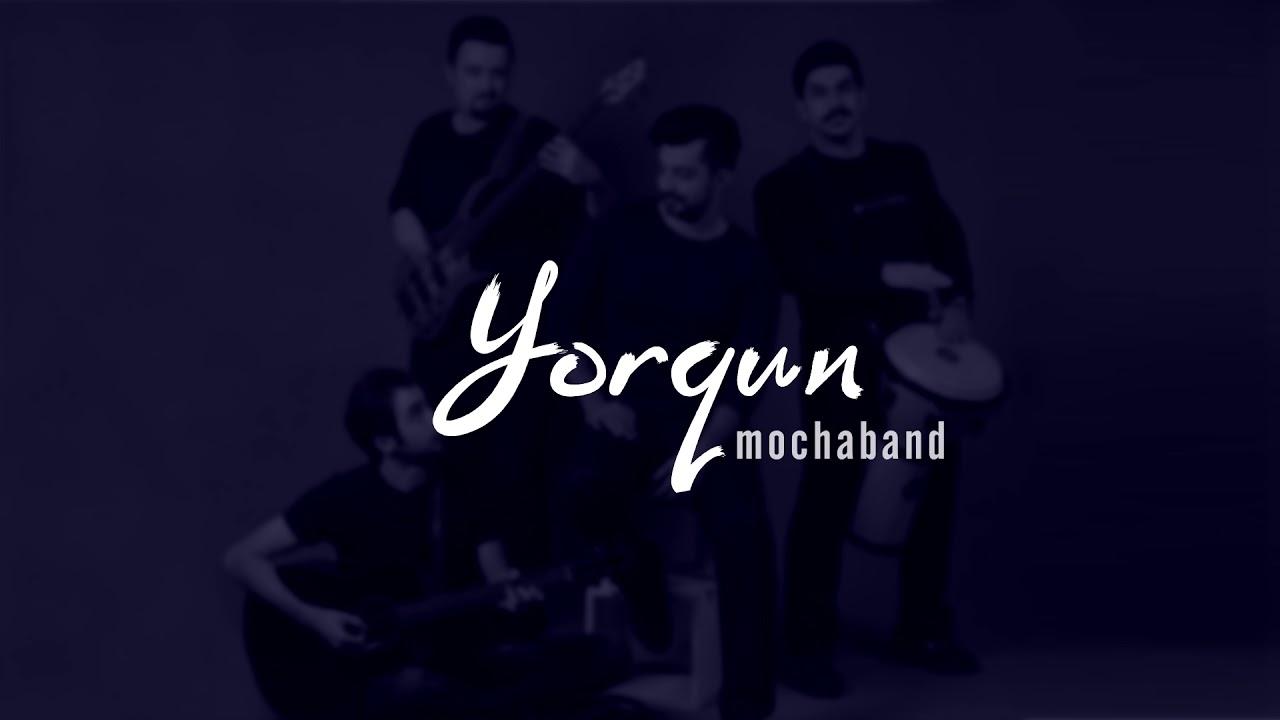 Mocha Band - Yorğun/یورقون موکابند