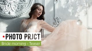 Photoproject | Bride morning | Teaser