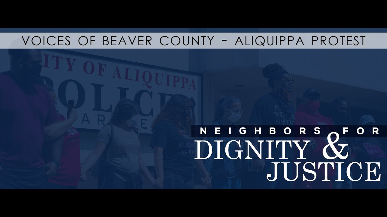 Voices of Beaver County:  Neighbors For Dignity & Justice - Aliquippa Clip