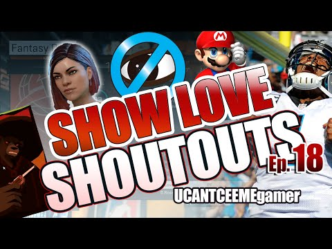 SHOWLOVE SHOUTOUTS - Gaming Growth and Channel Building Ep. 18