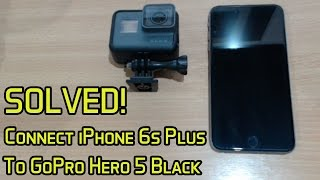 Video SOLVED! Connect GoPro Hero 5 Black to iPhone 6s Plus via Wi-Fi and Bluetooth download MP3, 3GP, MP4, WEBM, AVI, FLV Oktober 2018