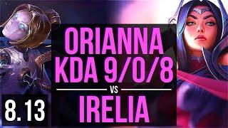 ORIANNA vs IRELIA (MID) ~ KDA 9/0/8, Legendary ~ Korea Challenger ~ Patch 8.13
