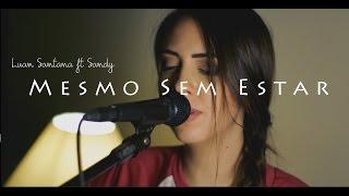 Luan Santana ft. Sandy - Mesmo Sem Estar  (Anny Dias Cover)