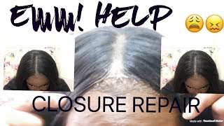 HOW TO FIX YOUR CLOSURE !!!!