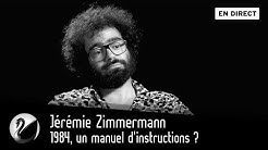 Jérémie Zimmermann : 1984, un manuel d'instructions ? [EN DIRECT]
