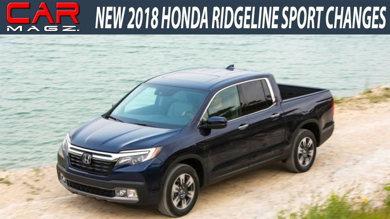 new 2018 honda ridgeline sport review and changes youtube. Black Bedroom Furniture Sets. Home Design Ideas