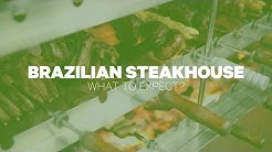 Brazilian Steakhouse: What to expect?