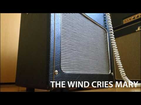 My original mod amp sound/Jimi Hendrix The Wind Cries Mary