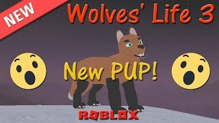 Roblox - Wolves' Life 3 - PUP is HERE! - HD