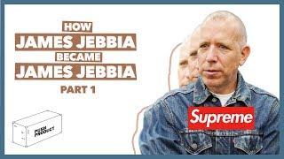 How JAMES JEBBIA Became JAMES JEBBIA (The Real Supreme Story) 2019 | PART 1