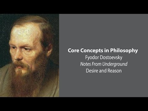 Fyodor Dostoevsky, Notes From Underground | Desire And Reason | Core Concepts
