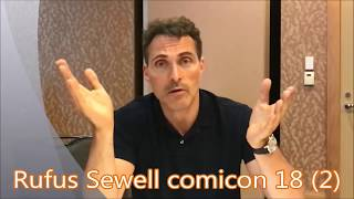 Two Rufus Sewell interviews Comicon 2018 (The Man In the high castle, John Smith, season 3) SDCC