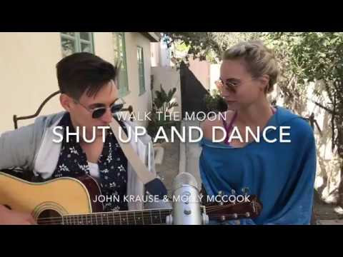 SHUT UP AND DANCE - WALK THE MOON (JOHN KRAUSE AND MOLLY MCCOOK COVER)