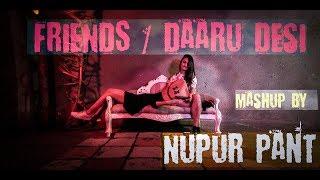 FRIENDS- Marshmello, Anne-Marie/ Daru Desi |Mashup Cover | Nupur Pant