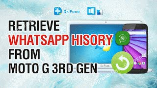 How to Retrieve Lost or Deleted Whatsapp History from Moto G (3rd gen)