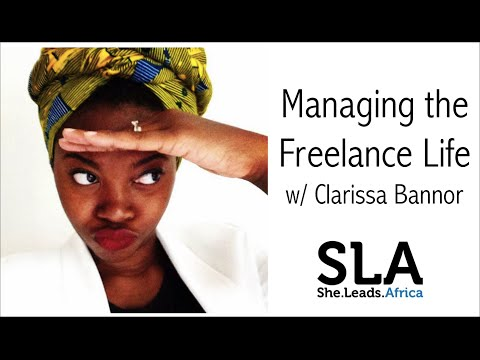 She Leads Africa Webinar: Managing the Freelance Life with Clarissa Bannor