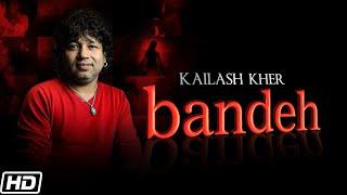 Bandeh - Kailash Kher Mp3 Song Download