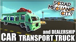Scrap Mechanic City - Episode 15 - Car Transport Truck, Car Dealership and MORE CARS!